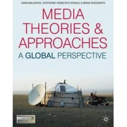 Media Theories and Approaches by Mark Balnaves
