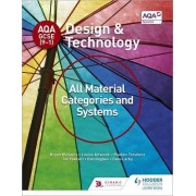 AQA GCSE (9-1) Design and Technology: All Material Categories and Systems by Bryan Williams