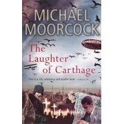 The Laughter of Carthage by Michael Moorcock