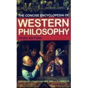 The Concise Encyclopedia of Western Philosophy by Jonathan Ree