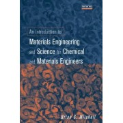 An Introduction to Materials Engineering and Science for Chemical and Materials Engineers by Brian S. Mitchell