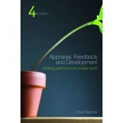 Appraisal, Feedback and Development by Clive Fletcher