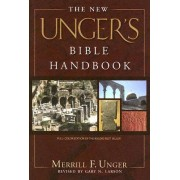 The New Unger's Bible Handbook by Merrill F Unger