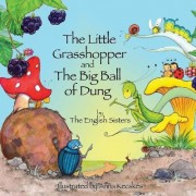 Story Time for Kids with NLP by the English Sisters: The Little Grasshopper and the Big Ball of Dung by Violeta Zuggo