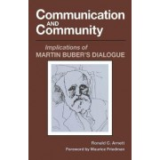 Communication and Community by Dr Ronald C Arnett