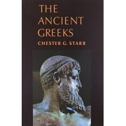 Ancient Greeks Bundled with the Histories by Professor of History Chester Starr