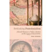 Rethinking Postcolonialism by Amar Acheraiou