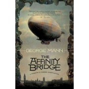 The Affinity Bridge by George Mann