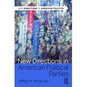 New Directions in American Political Parties by Jeffrey M. Stonecash