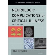 Neurologic Complications of Critical Illness by Eelco F. M. Wijdicks