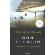 Sophie Hannah Non ti credo (Elefanti bestseller)