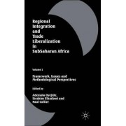 Regional Integration and Trade Liberalization in Subsaharan Africa: Framework, Issues and Methodological Perspectives Volume 1 by Ademola Oyejide