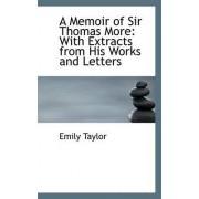 A Memoir of Sir Thomas More by Emily Taylor