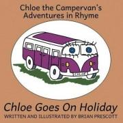 Chloe Goes On Holiday by Brian Prescott