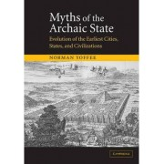 Myths of the Archaic State by Norman Yoffee
