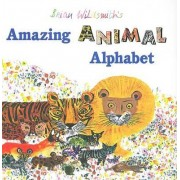 Brian Wildsmith's Amazing Animal Alphabet Book by Brian Wildsmith