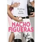Nacho Figueras Presents: Ride Free by Nacho Figueras