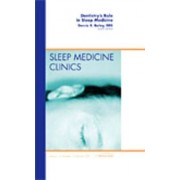 Dentistry's Role in Sleep Medicine, An Issue of Sleep Medicine Clinics by Dennis Bailey