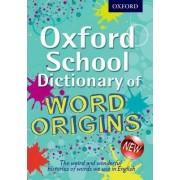 Oxford School Dictionary of Word Origins by John Ayto