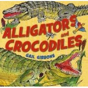 Alligators and Crocodiles by Gail Gibbons