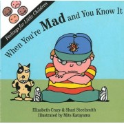 When You're Mad & You Know it by Elizabeth Crary