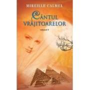 Cantul vrajitoarelor Vol. 3 - Mireille Calmel