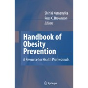 Handbook of Obesity Prevention by Shiriki Kumanyika