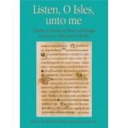 Listen, O Isles, Unto Me by Diarmuid Scully