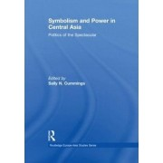 Symbolism and Power in Central Asia by Sally N. Cummings