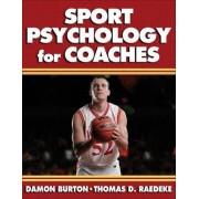Sport Psychology for Coaches by Damon Burton