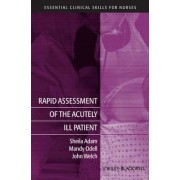 Rapid Assessment of the Acutely Ill Patient by Sheila Adam