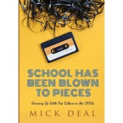 School Has Been Blown to Pieces: Growing Up with Pop Culture in the 1970s