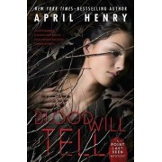 Blood Will Tell by April Henry