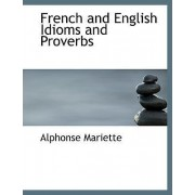French and English Idioms and Proverbs by Alphonse Mariette