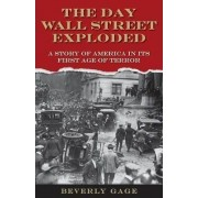The Day Wall Street Exploded by Beverly Gage