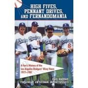 High-fives, Pennant Drives, and Fernandomania by Paul Haddad