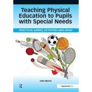 Teaching Physical Education to Pupils with Special Needs by John Morris