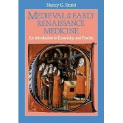 Medieval and Early Renaissance Medicine by Nancy G. Siraisi