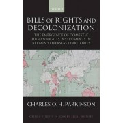 Bills of Rights and Decolonization by Charles Parkinson