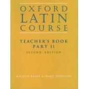 Oxford Latin Course:: Part II: Teacher's Book by Maurice Balme