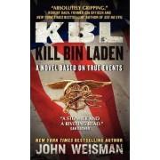 KBL: Kill Bin Laden by John Weisman