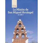 La Mision de San Miguel Arcangel (Discovering Mission San Miguel Arcangel)