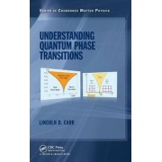 Understanding Quantum Phase Transitions by Lincoln Carr
