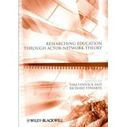 Researching Education Through Actor-Network Theory by Tara Fenwick