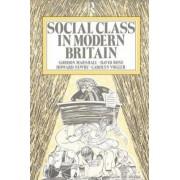Social Class in Modern Britain by Professor Gordon Marshall