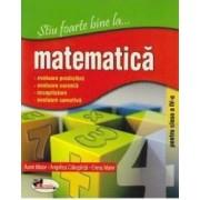 Stiu foarte bine la... Matematica clasa 4 - Aurel Maior Angelica Calugarita Elena Maior