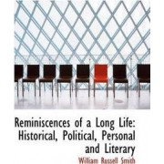 Reminiscences of a Long Life by William Russell Smith