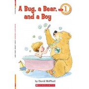 Scholastic Reader Level 1: A Bug, a Bear, and a Boy by David M McPhail