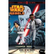 Star Wars Rebels Servants of the Empire: Rebel in the Ranks by Disney Book Group