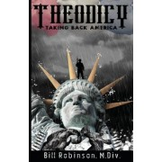 Theodicy: Taking Back America
